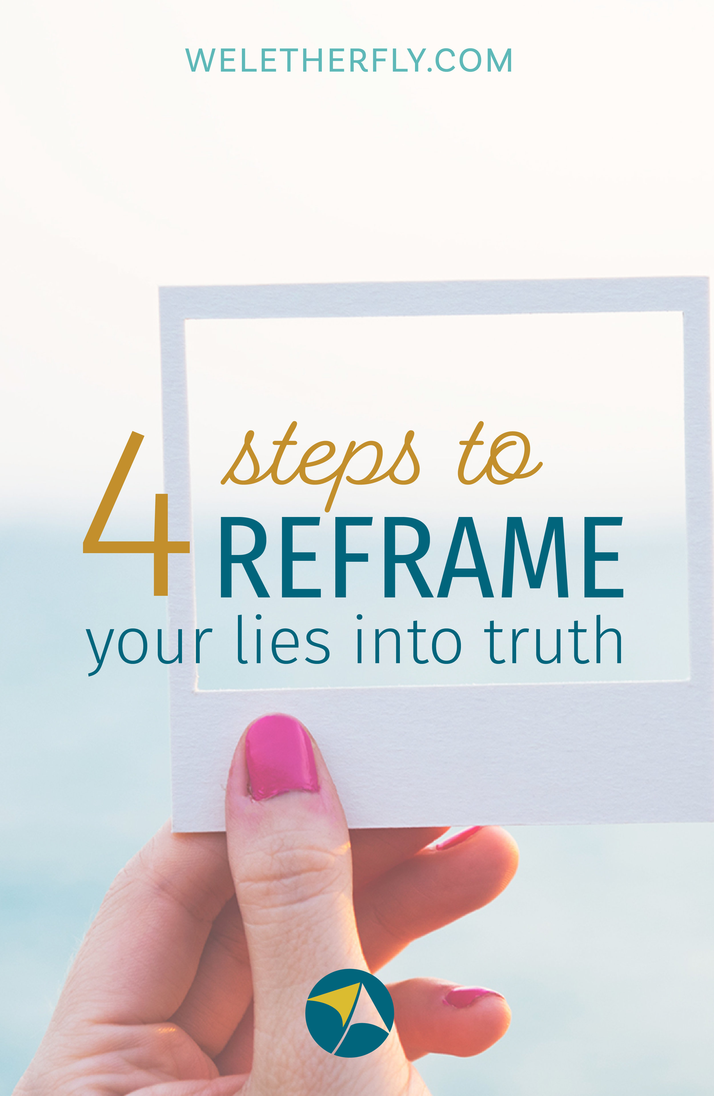 4 steps to reframe your story from lies into truth, by Michelle Clayton