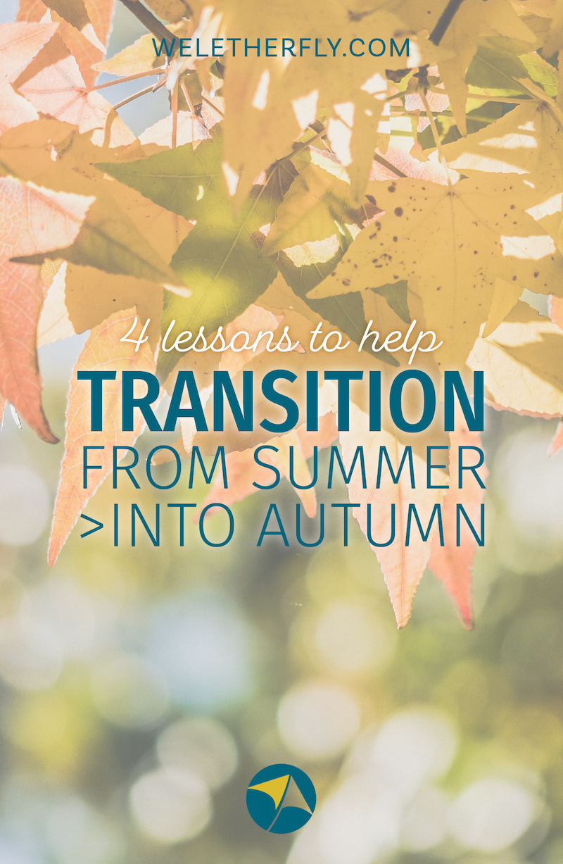 4 Lessons to Help You Transition from Summer into Autumn