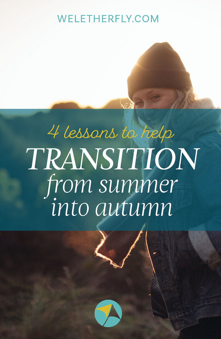 "These 4 lessons have helped me feel lighter and freer which, in my books, is a great way to wrap up Summer and transition into Autumn. It's so easy to feel like Summer was the ""free time"" and September is back to work and drudgery. It doesn't have to be that way!"