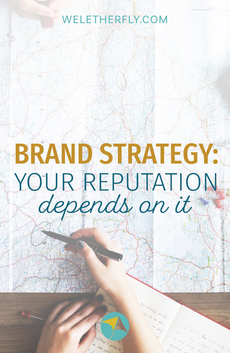 Brand Strategy: Your Reputation Depends on It! by Michelle Clayton, Brand Designer & Strategist at Let Her Fly