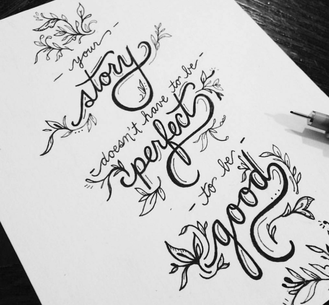Your story doesn't have to be perfect to be good....  @doodlebubbledesign