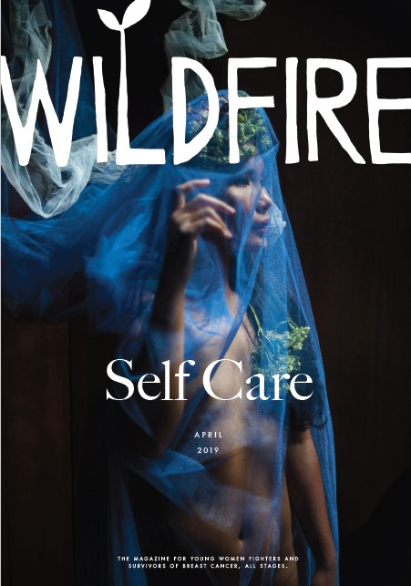 SELF CARE - April / May 2019 | Vol. 4, Issue 2Cover model: Diana VegaIt's OK a poem by Tina Conrad | Deciding to be Brave by Shauna Davidson | Untouchable a Photo Story by Diana Vega | The Best Version of Myself by Kathy Diaz | Ten Hours a Week by Janelle Linares | Clean Living for a Dirty Girl by Tanya McLaughlin | Mascara a poem by Tawny Rachelle | Cancer May Not Be a Choice, But Style and Attitude Are by Aya McMillan | The Mental Health Side of Cancer by April Renn | A Cold Night, Inappropriate Clothing, and the Pacific Northwest by Danielle Thurston | Living with MBC: Living in the In Between by Amy SchnitzlerPLUS: It's Me Time: Reader Stories | When Self Care Becomes Survival: Yoga | Sustenance for Uncertain Times: Nutrition | A Perfect Cup of Matcha: Recipe | Tell Your Story: First, Last, Best, WorstAdditional Contributors: Dani Farris, Emily Garnett, Sumayya Jahaar, Melissa Kaufman, Ellen Kufner, Stacy Lamontagne, Brenda Levin, Susan Lorimor, Mel, Jennifer Rose, Wanda Rose, Heidi S, Dana Stewart, Johanna Tran, Stacy Vargas, Debbie Wampler, Marianne DuQuette CuozzoClick to Purchase a Print Copy of This Issue