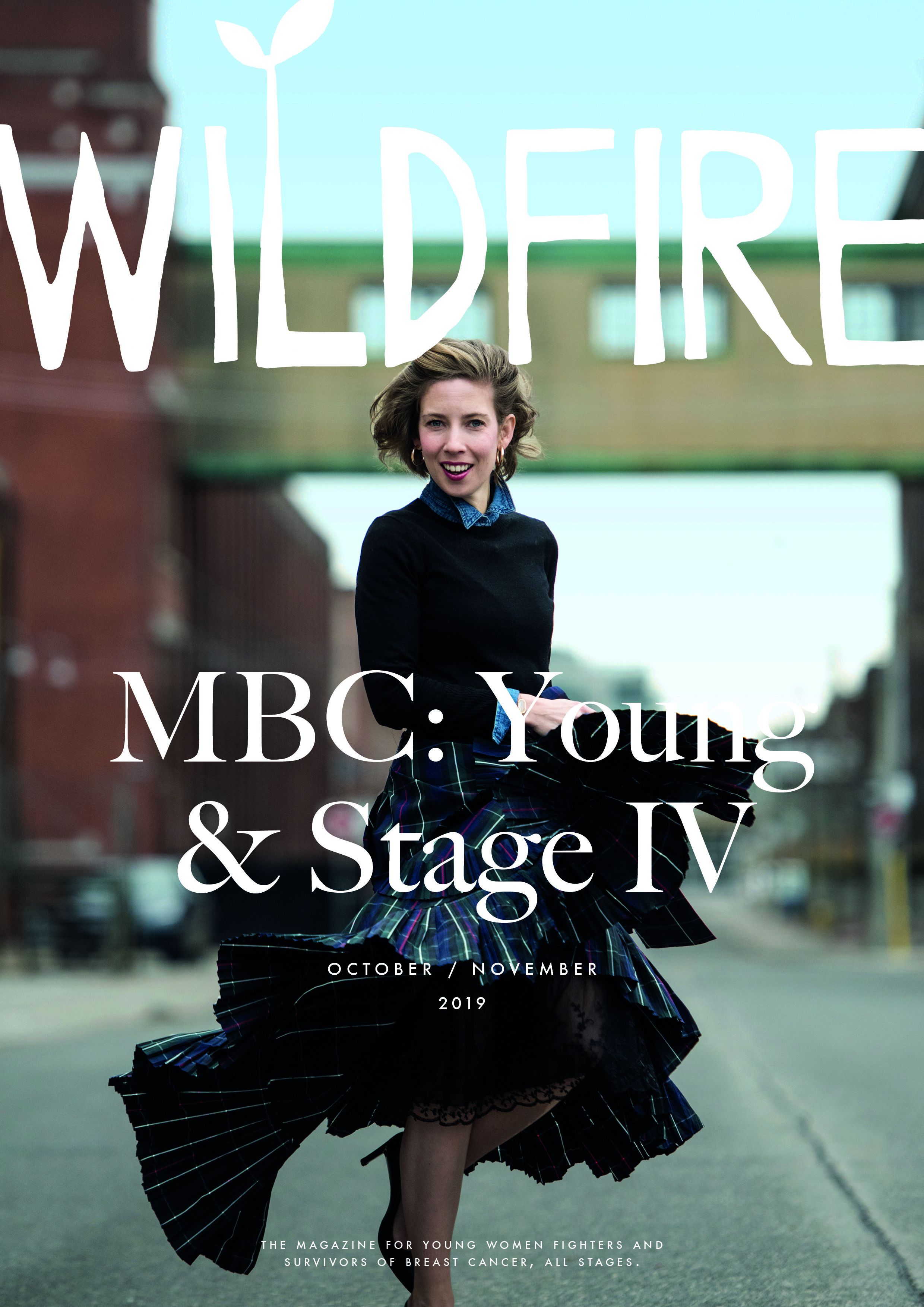 MBC: YOUNG & STAGE IV - October / November 2019   Vol. 4, Issue 5Guest Editors: MJ DeCoteau, Tania Kwong, and Emily Piercell, Rethink Breast CancerCover model: Nadine ParsonsContents:Deliver the Day poem by Teva Harrison   Love… And Metastatic Breast Cancer by Abigail Johnston   Rainbow Connection by Renee Kaiman   Twenty-Five by Savanah Ponce   Thrive to Shine a photo story by Nadine Parsons   Collateral Damage by Patricia Stoop   SOS by Vesna Zic-Cote   Journey to Advocacy by Deborah Croskrey   I'm in a Hurry a poem by Marie-Claude Belzile   Edwin by Ashley Fast   Seasons by Johanna Tran   Evolving Soul by Tameka Johnson   Never All Better by Adriana Capozzi   I Did Everything Right by Cancer ConfessionsPLUS: Outside In: Reader Stories   The Warrior Language of Yoga & MBC   Mediterranean Magic: Is it All in the Olive Oil?: Nutrition   Roasted Olives With Citrus & Herbs: Recipe   Tell Your Story: The One ThingAdditional Contributors: Rebecca Hall Dickson, Rebecca Katz, Sarah Blackmore, Myra Camino, Vivian Chu, Sharon Coulter, Kelli Davis, Melaie De Souza, Melissa Kaufman, Shellie Long Kendrick, Kelly Shanahan, Terlisa Sheppard, Danielle Thurston, Rebecca Timlin-Scalera, Karla Tolstoy, Karen WallClick To Purchase a Print Copy of This Issue