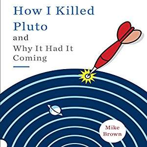 Rating- 5/5  This my the ONLY 5/5 rating.  LOVED THIS.  Fascinating story.  A big plot twist.  Mike Brown is really smart and really funny.  #RIPpluto