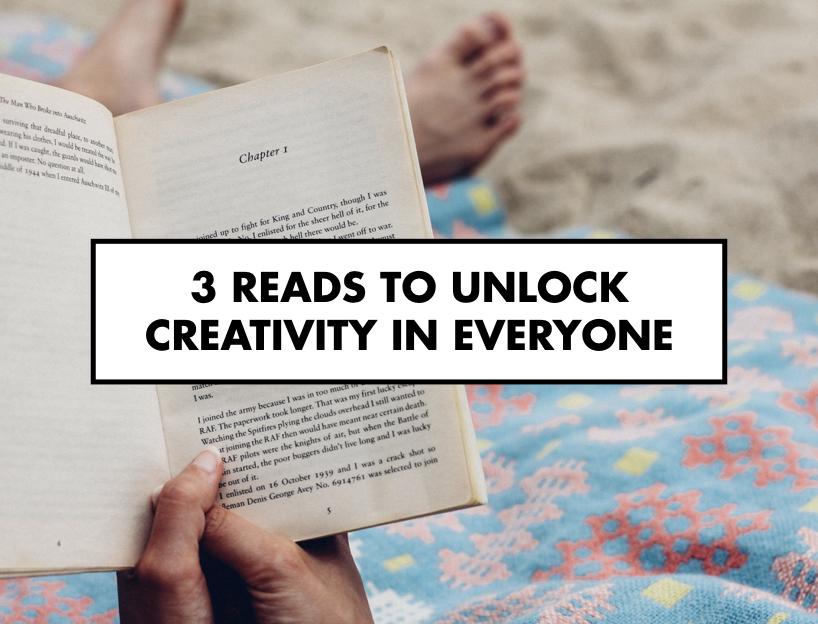 3 Reads To Unlock Creativity In Everyone
