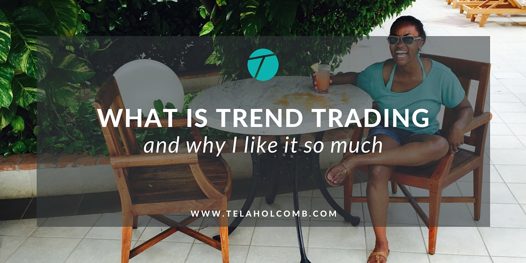 What is trend trading and why I like it so much!