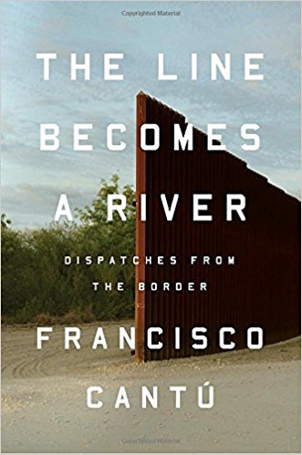 Tenny: The Line Becomes a River - by Francisco Cantú (Riverhead Books)As an offspring of immigrant parents, Cantú provides a dual perspective of the United States/Mexico border dispute and leaves no truth uncharted in his memoir about the border wars affecting immigrants.