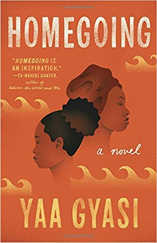 Amna: Homegoing - by Yaa Gyasi (Penguin Random House)Spanning seven generations and three continents, Homegoing follows the lives of two sisters, Effia and Esi, and how their different destinies affect their descendants.