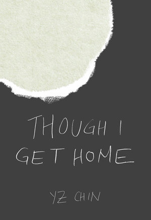 Lauren:Though I Get Home - by YZ Chin (Feminist Press)Interlinked stories trace postcolonial memory and political dissidence across the globe.
