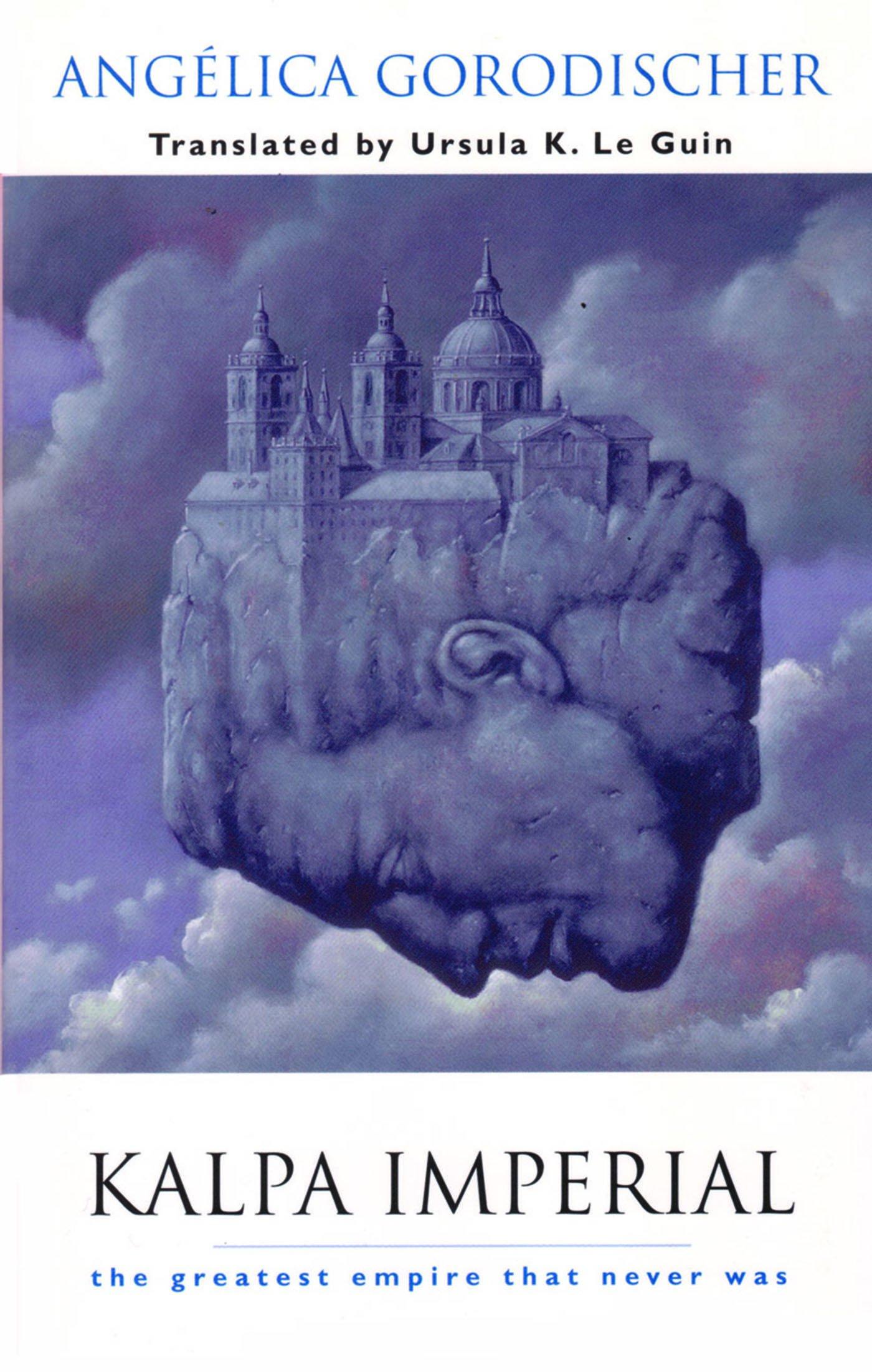 Jisu: Kalpa Imperial - by Angélica Gorodischer, translated by Ursula K. Le Guin (Small Beer Press)