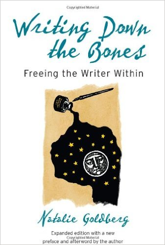 Writing Down the Bones - by Natalie Goldberg (Shambhala)