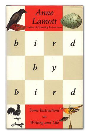 Bird by Bird - by Anne Lamott (Anchor)