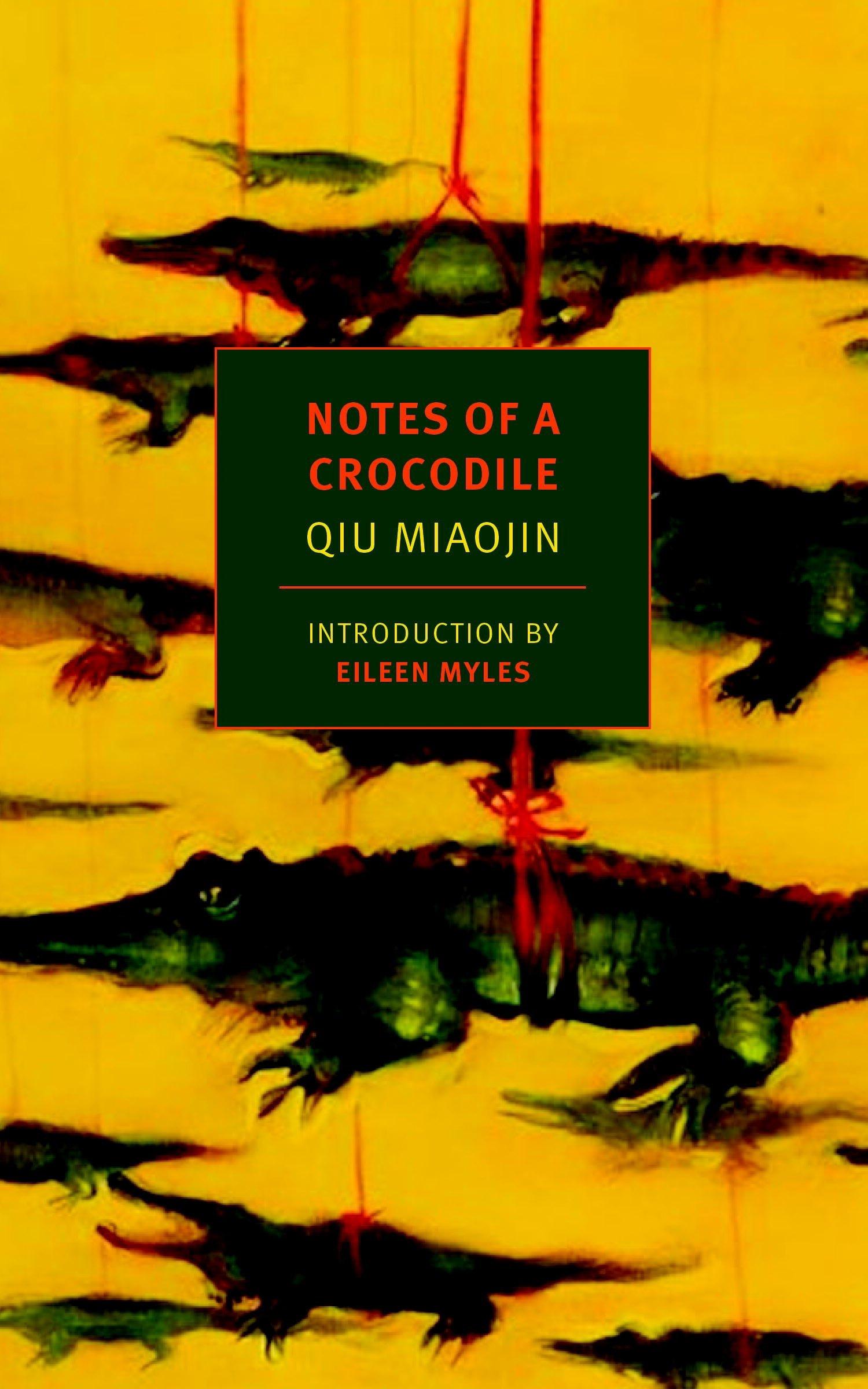 Jamia - Notes of a Crocodile by Qiu Miaojin, translated by Bonnie HuiePublished by: NYRBChina