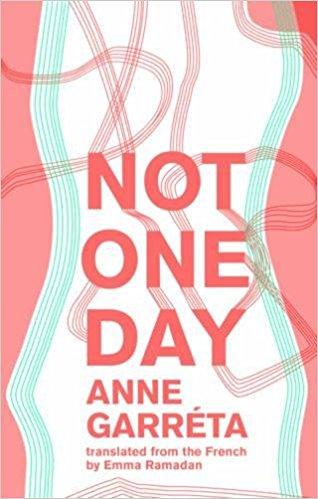 Suki - Not One Day by Anne Garréta, translated by Emma RamadanPublished by: Deep VellumFrance