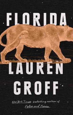 Florida by Lauren Groff - Riverhead Books