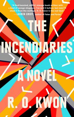 The Incendiaries by R. O. Kwon - Riverhead Books
