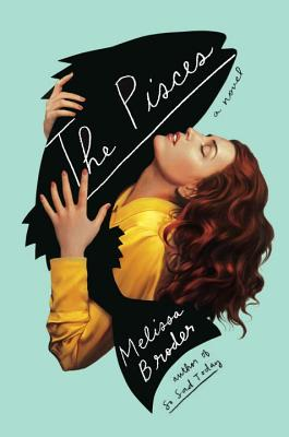 The Pisces - by Melissa Broder (Hogarth)For fans of The Little Mermaid who obsessively check the Co-Star appMost anticipated 2019 FP book: Living on the Borderlines: Stories by Melissa Michal