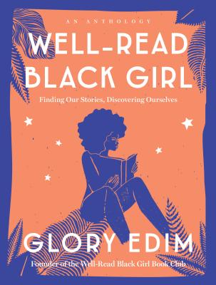 Well-Read Black Girl: Finding Our Stories, Discovering Ourselves - Edited by Glory Edim (Ballantine Books)Buy this book for voracious readers, writers, and dreamers in need of inspiration, healing, and/or affirmationMost anticipated 2019 FP book: Ain't I A Diva by Kevin Allred