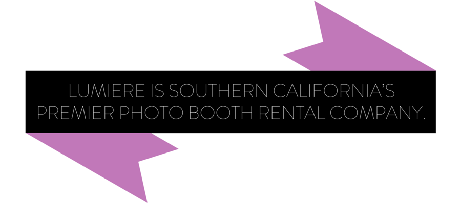 Lumiere is Southern California's Premiere Photo Booth Rental Company