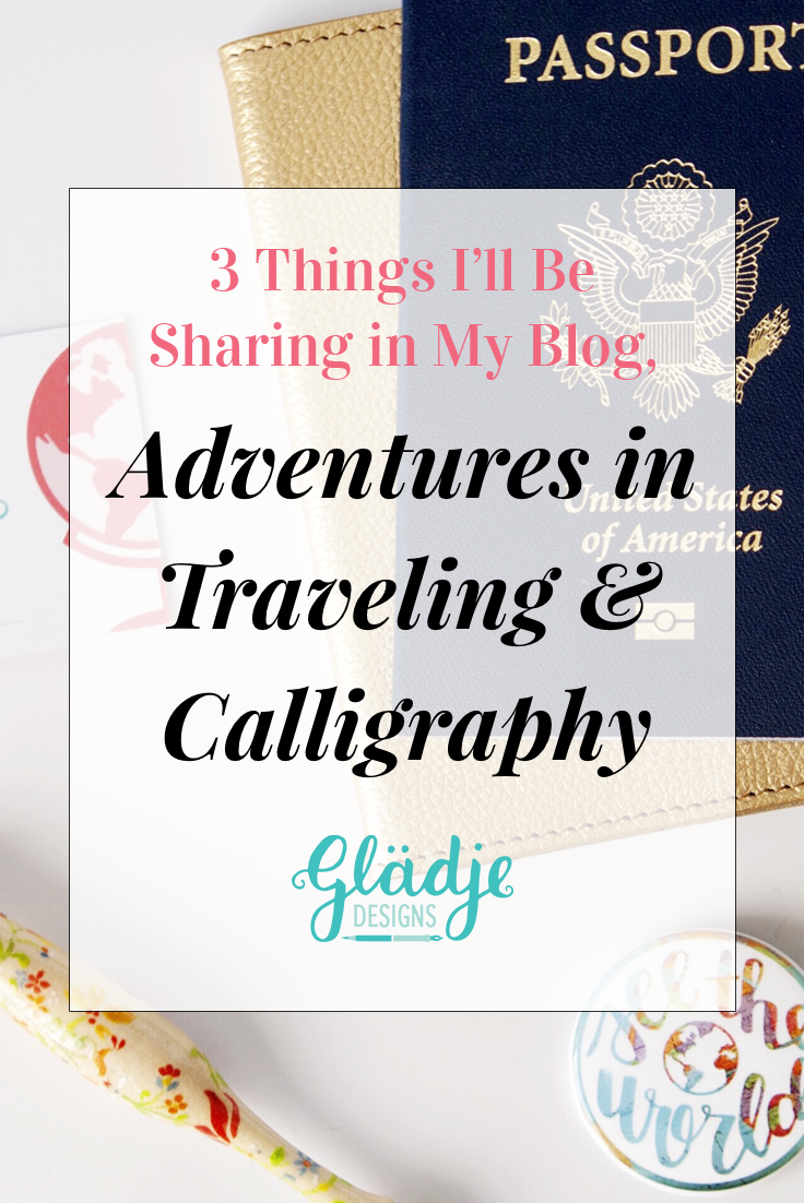 Adventures in Travel and Calligraphy with Gladje Designs by Jody Butts