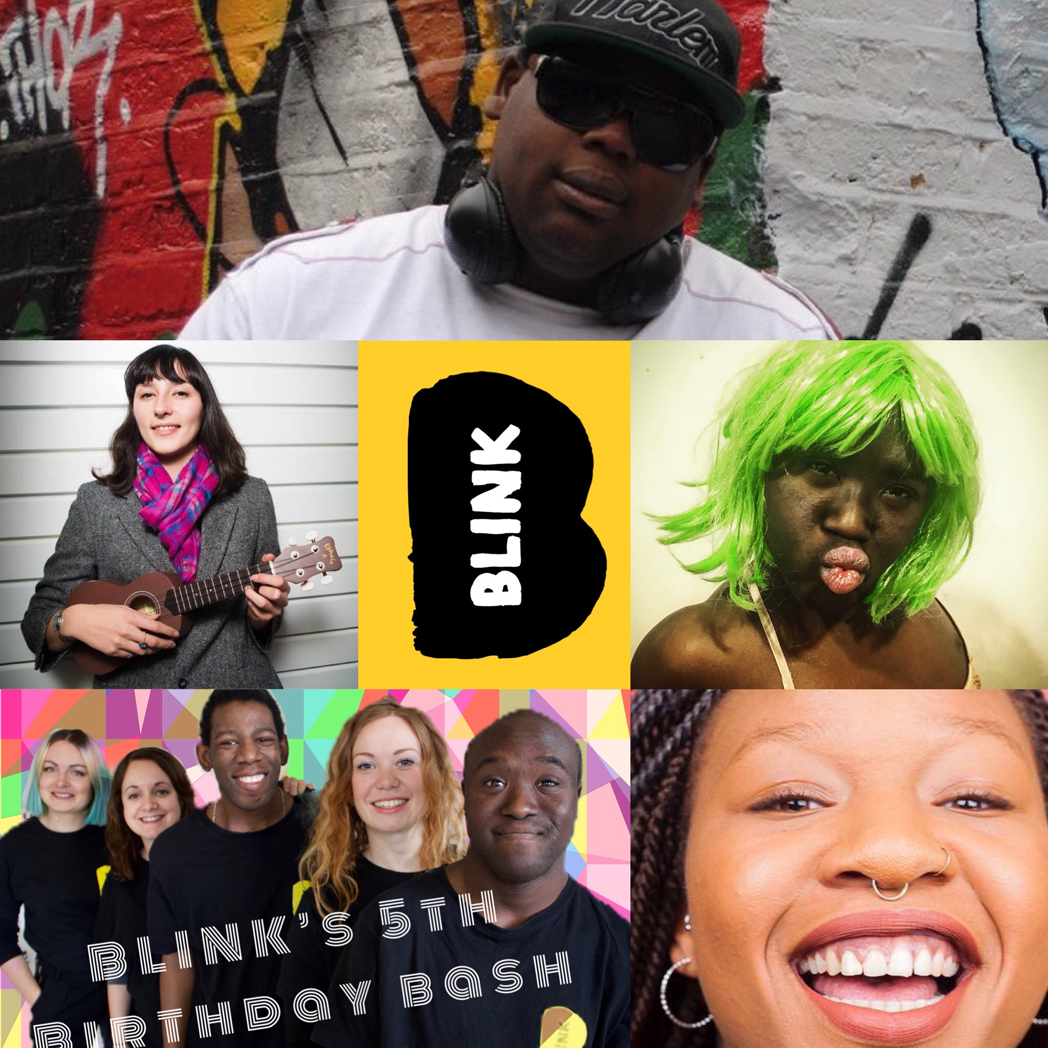 [description] a collage of 5 pictures centred around the BLINK logo. Top: Darren '2 decks' posing in a cap, sunglasses and headphones in front of a graffiti wall. Middle Left: Sylvia with her Ukulele smiling against a white backdrop, Centre right; Francesca pouting in a green wig, Bottom left: the BLINK team against a colourful geometric backdrop, Bottom Right: a close up of Tanya with a huge smile nose piercings, glowing skin and beautiful braids.