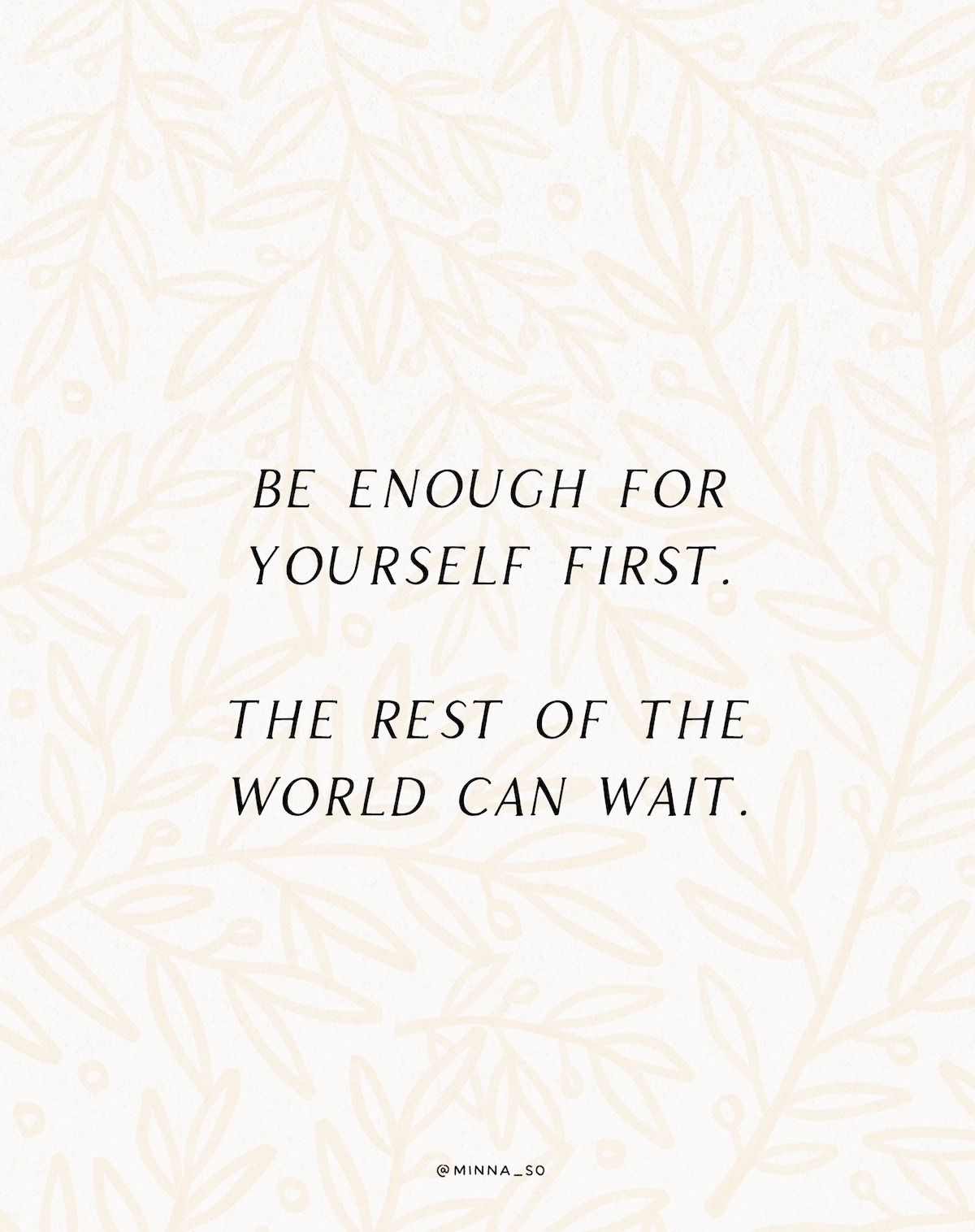 Be Enough For Yourself First - by MInna So