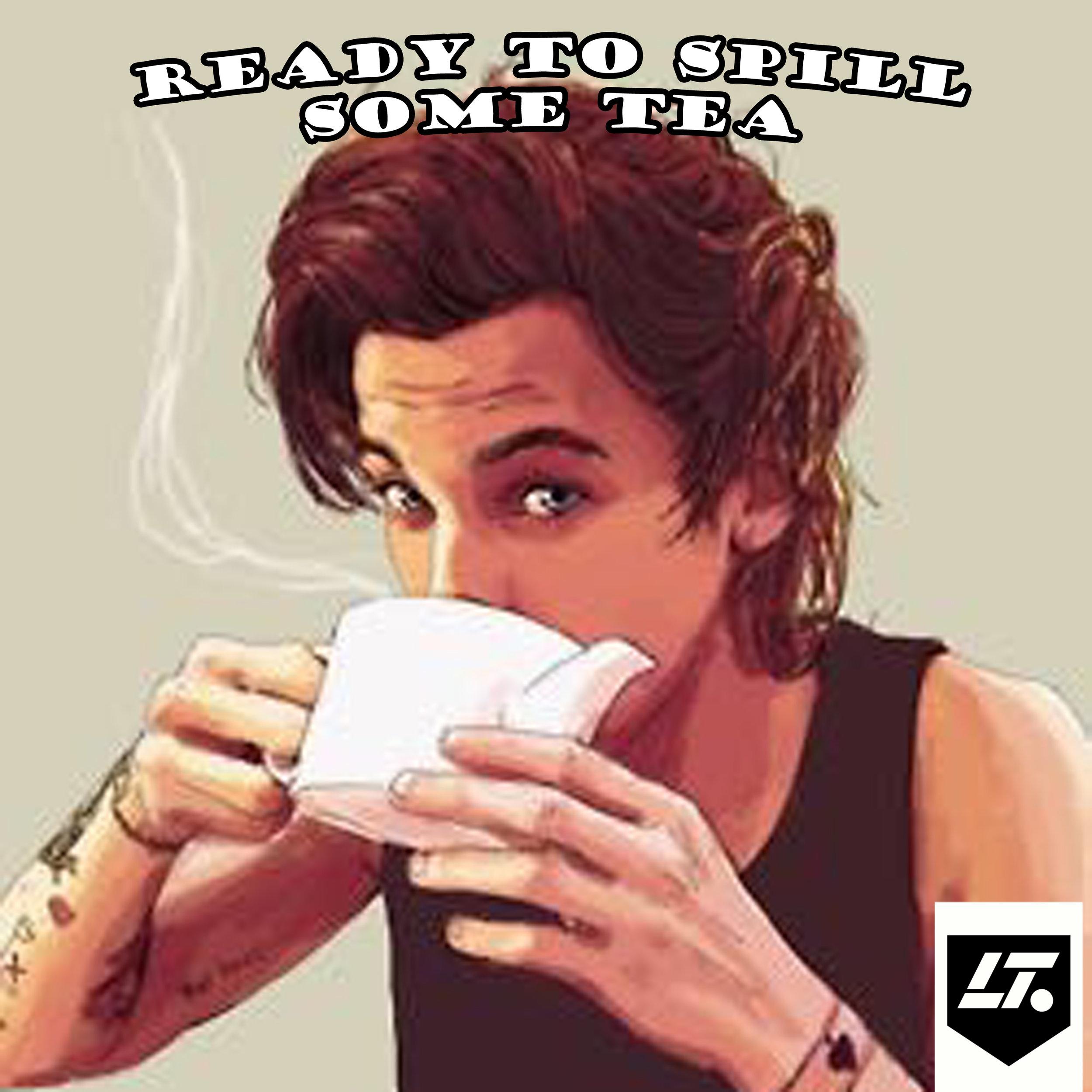 110. Ready to Spill Some Tea   Tiffani