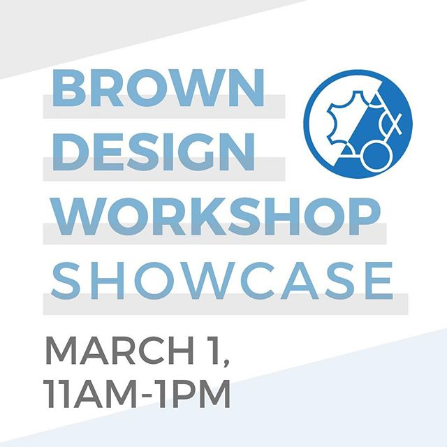 The Brown Design Workshop is holding a showcase to display pieces created in the space!  Whether this is your first visit to the BDW or your last semester in the space, come see the projects people have been working on. Find inspiration for a personal project, find out how you can use the space for future projects, or just drop-in and enjoy the exhibition. If you're looking for a low time-commitment but effective way to support the Design Workshop, this is a great opportunity to help increase its visibility on campus and connect with BDW monitors and managers.  The showcase will take place Friday, March 1st from 11am - 1 pm. Hope to see you there!