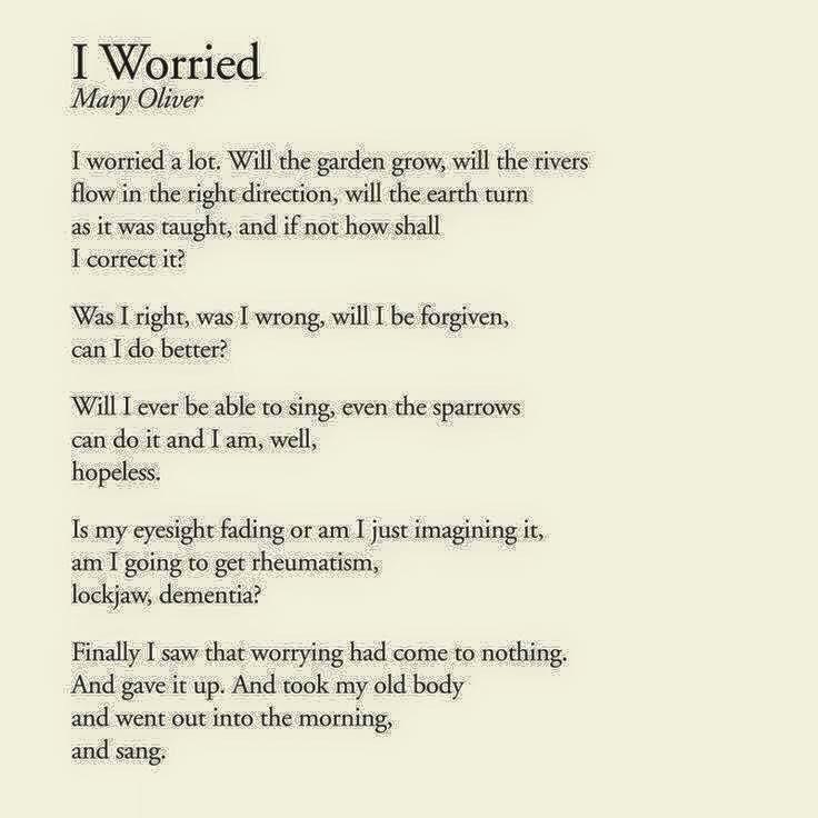 I worried - Mary Oliver.jpg