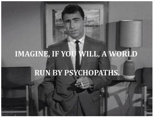 World run by psychopaths.jpg