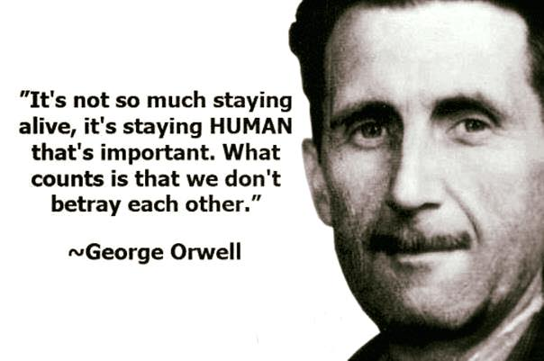 Orwell on staying human.jpg