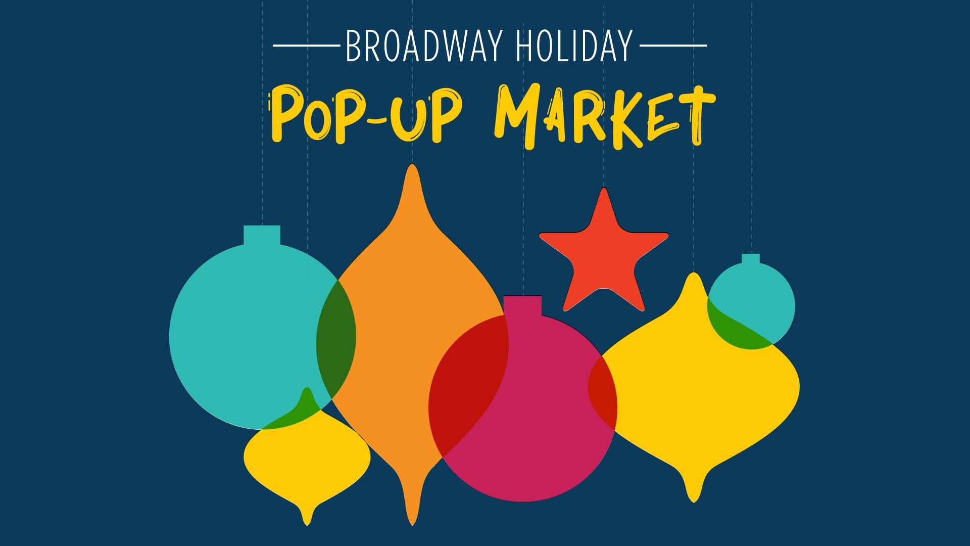 Broadway Holiday Pop-Up Market
