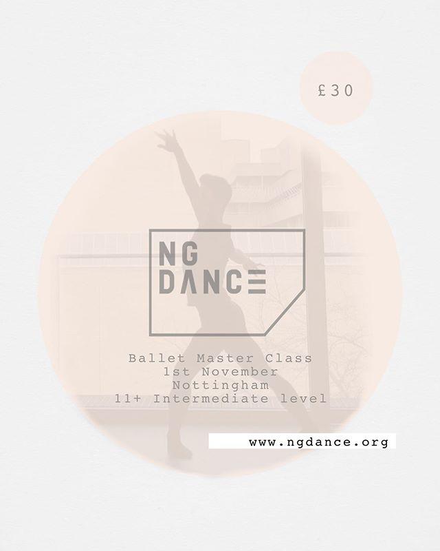 Ballet Master Class ✨ Nov 1st - 10am|01pm Intermediate Level, age 11+ Book online, early discount code: MASTERCLASS19 - www.ngdance.org - . . . . . . #ballet #dance #ballerina #balletdancer #nottingham #dancer #masterclass