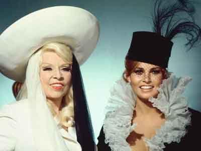 Mae West and Raquel Welch.