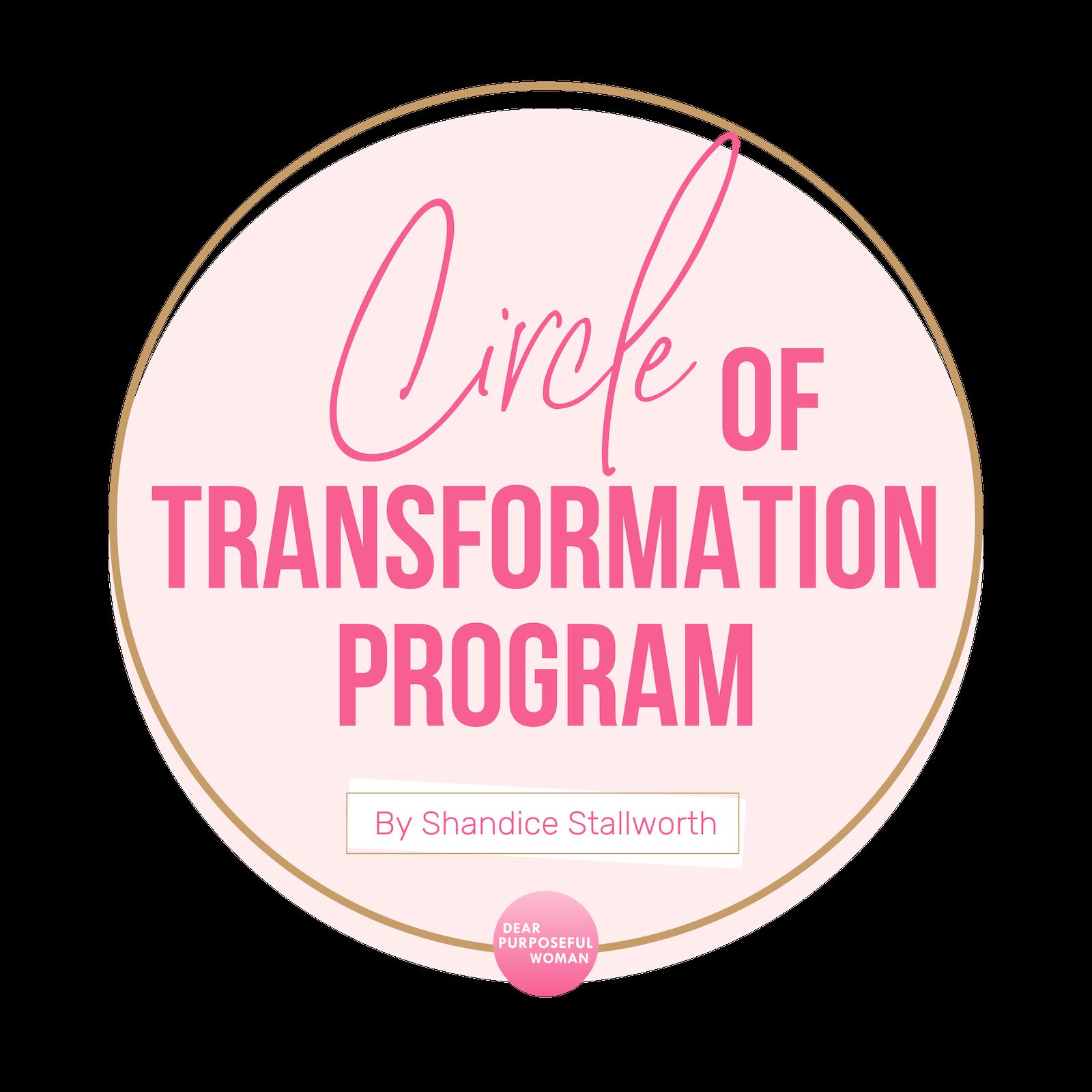 Dear purposeful Woman - Circle of Transformation Program By Shandice Stallworth.png