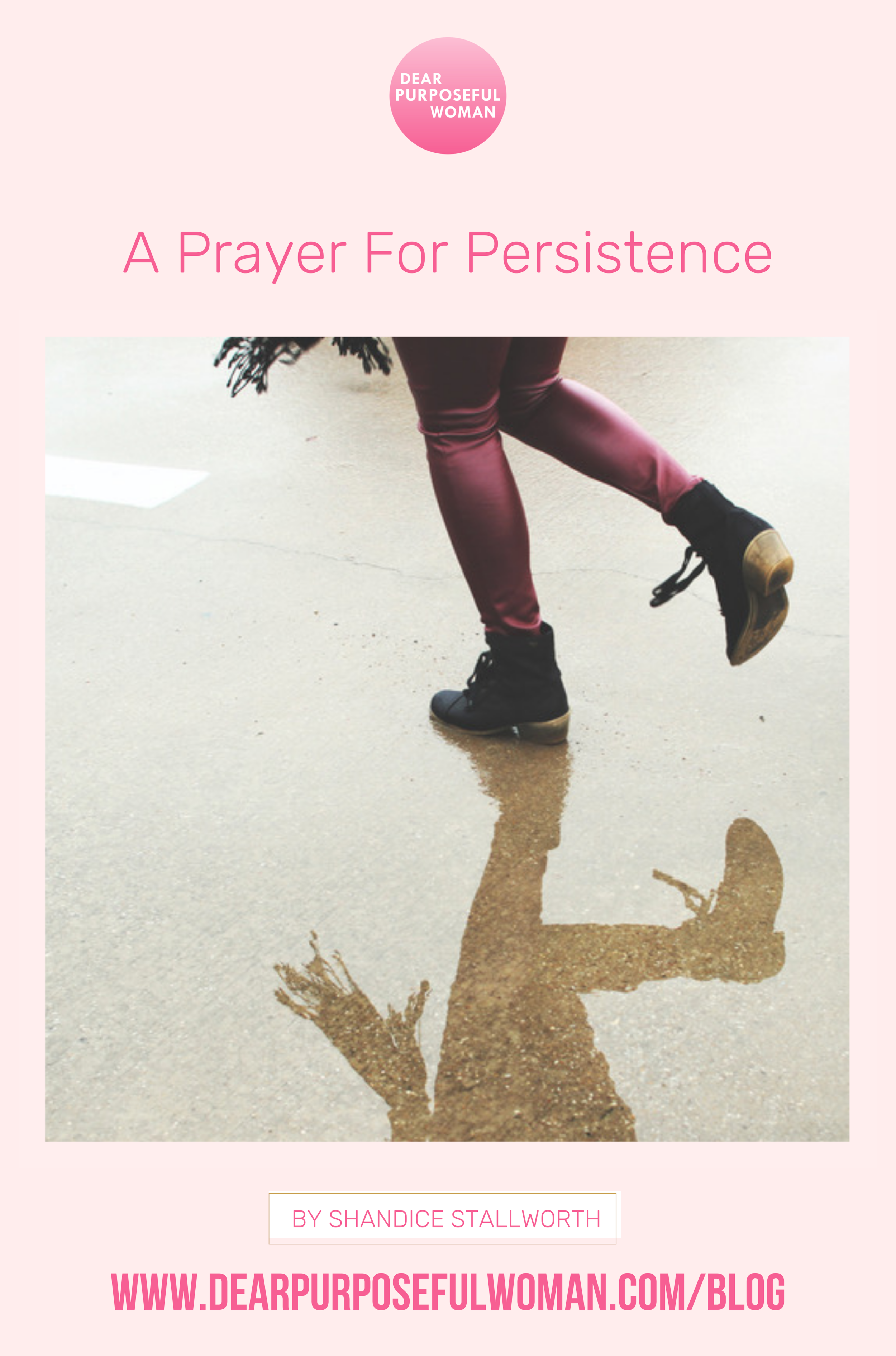 A Prayer For Persistence - Dear Purposeful Woman.png