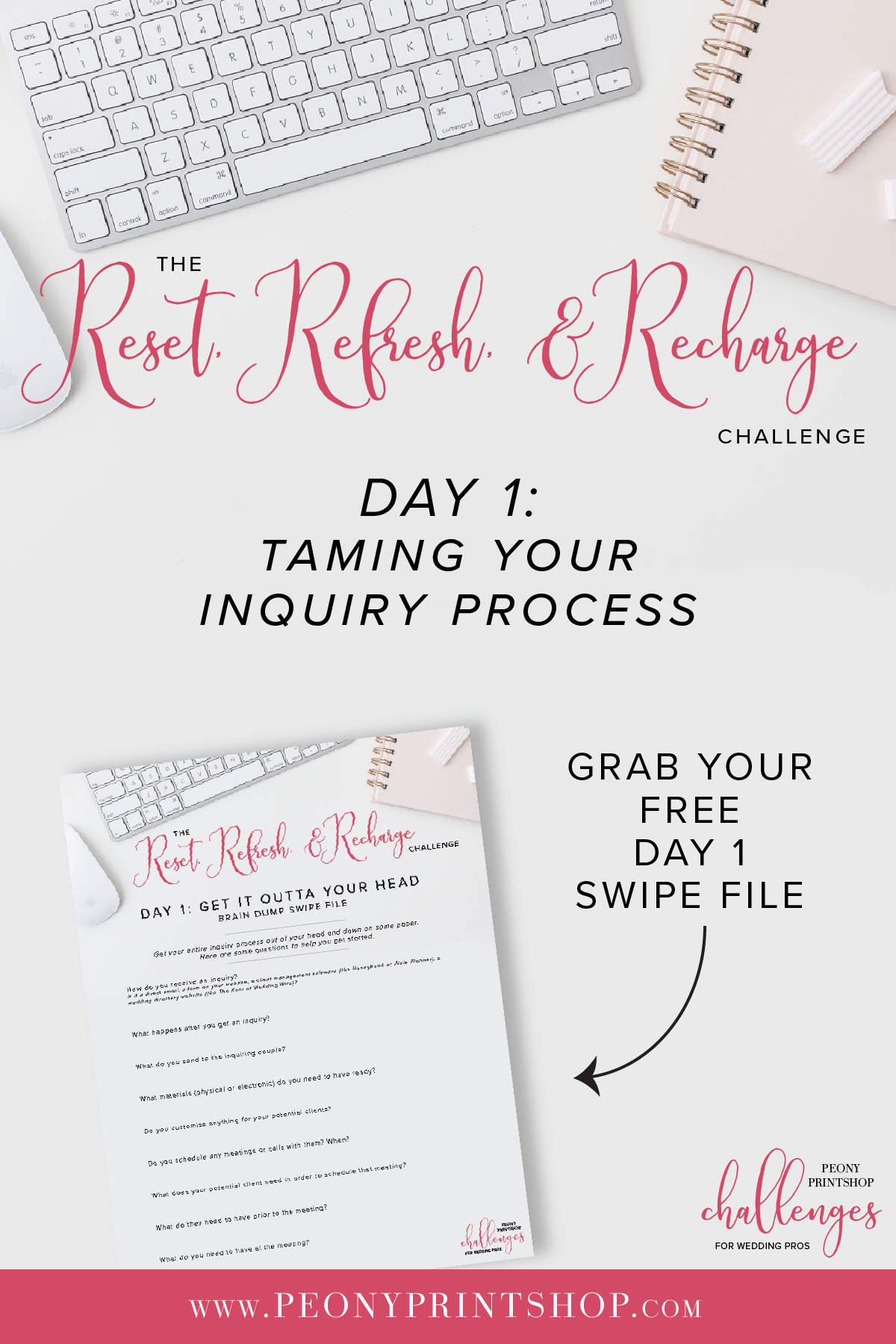 Reset, Refresh, and Recharge 5-Day Challenge on PeonyPrintshop.com   Edition 1 - Taming Your Inquiry Process   Grab your FREE Swipe File for Day 1: Get It All Outta Your Head on the blog.