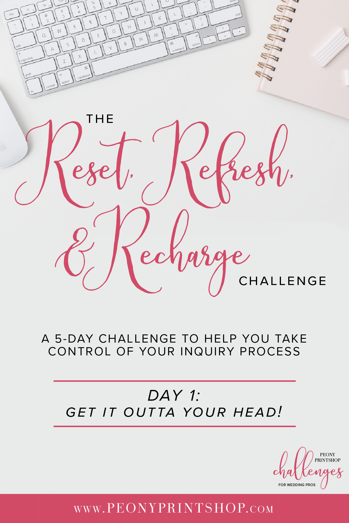 Reset, Refresh, & Recharge Challenge at PeonyPrinsthop.com   Day 1: Get It Outta Your Head