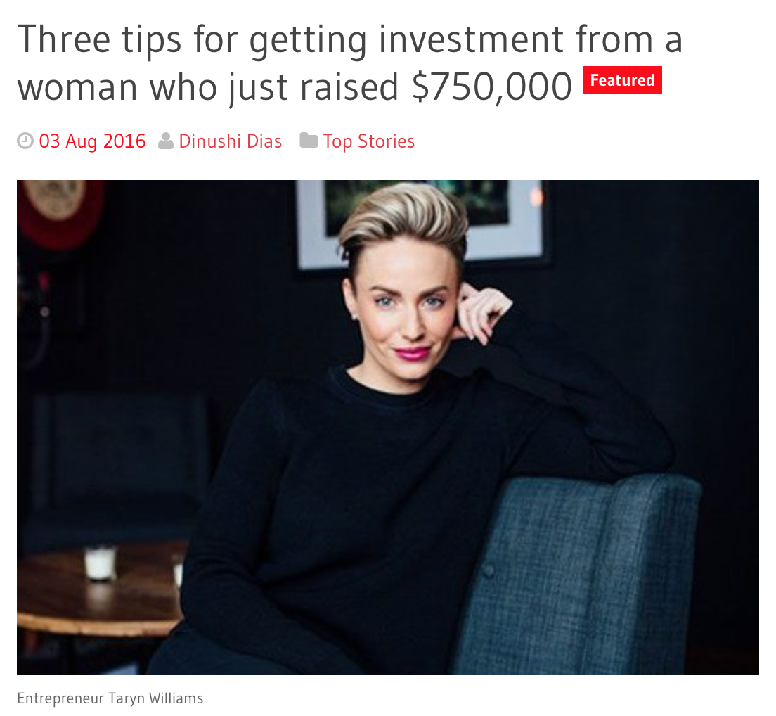 http://www.womensagenda.com.au/talking-about/top-stories/item/7228-three-tips-for-getting-investment-from-a-woman-who-just-raised-750-000
