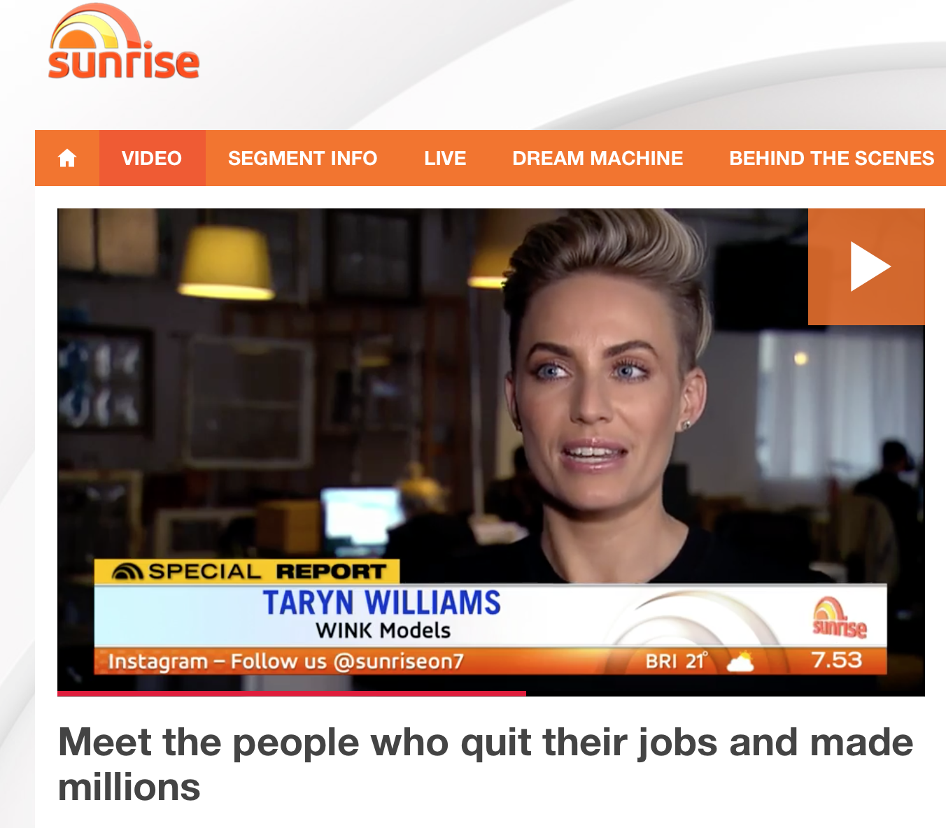 https://au.tv.yahoo.com/sunrise/video/watch/32244468/meet-the-people-who-quit-their-jobs-and-made-millions/?cmp=st#page2