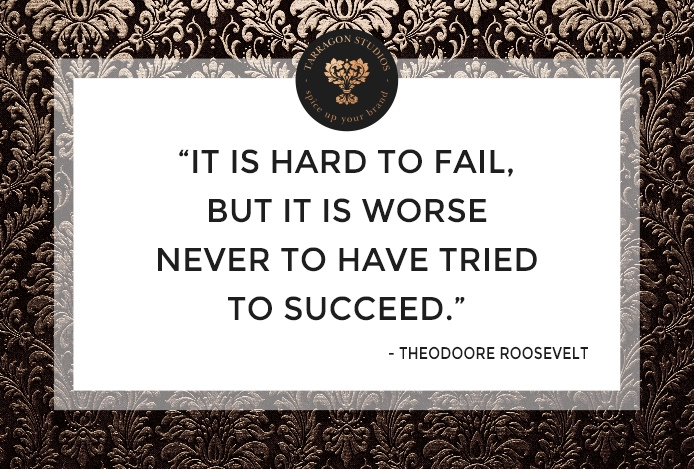 """""""it is hard to fail, but it is worse never to have tried to succeed."""" Theodore roosevelt quote"""