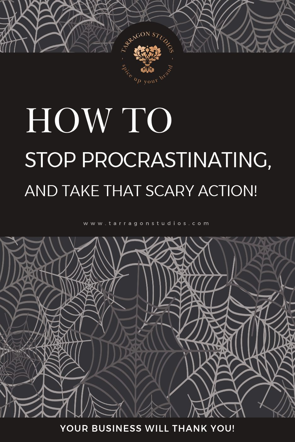 How to Stop Procrastinating and Take that Scary Action (Your Business Will Thank you!) by Samantha From Tarragon Studios