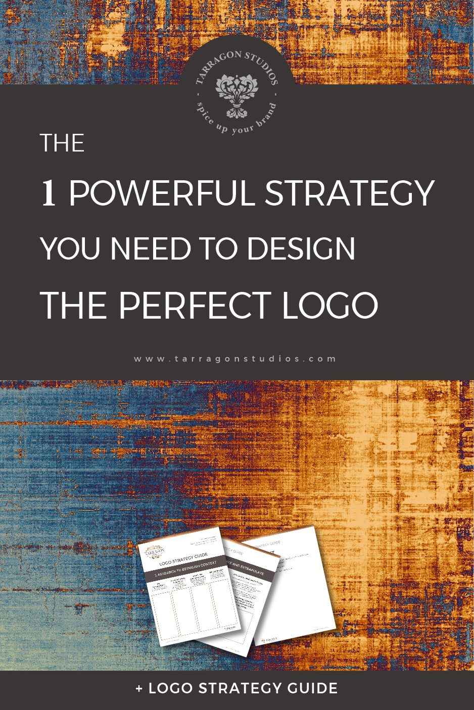 The 1 Powerful Strategy You Need to Design The Perfect Logo By Samantha at Tarragon Studios