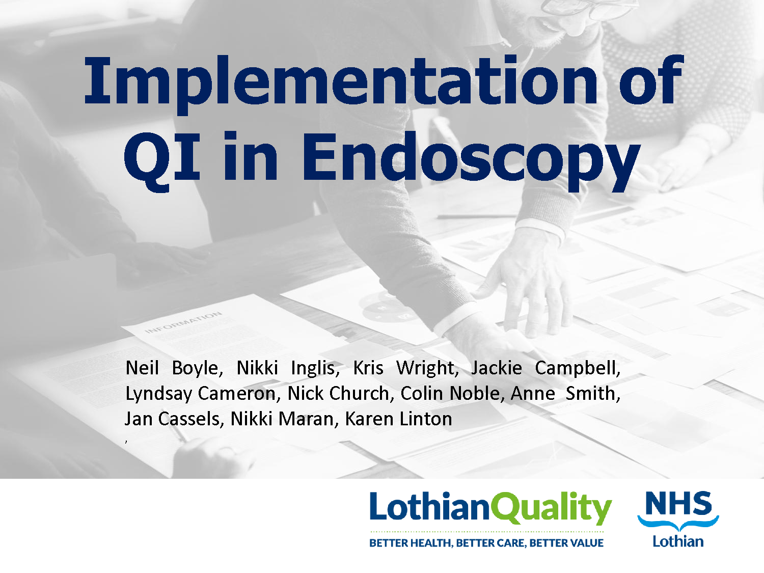 Download here Colin Noble's presentation on the Implementation of QI in Endoscopy. -
