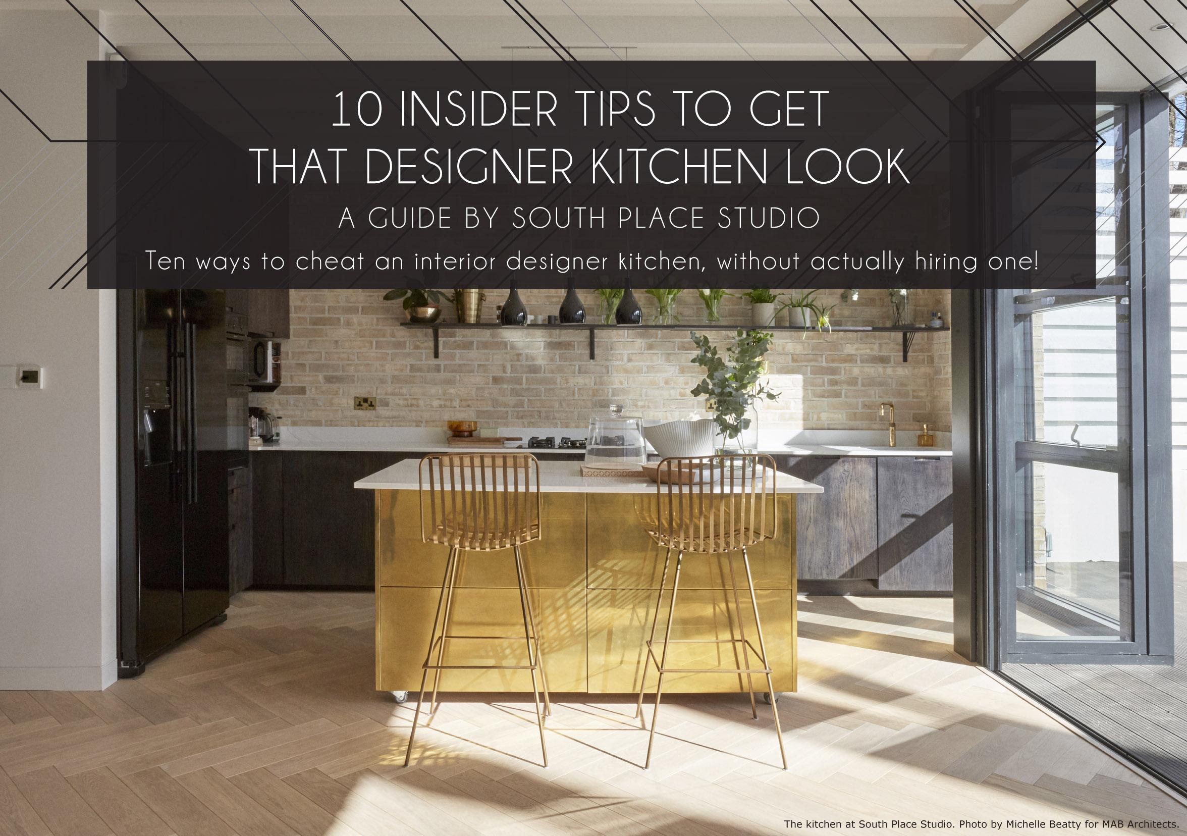 10 Insider Tips To Get  that Designer Kitchen Look