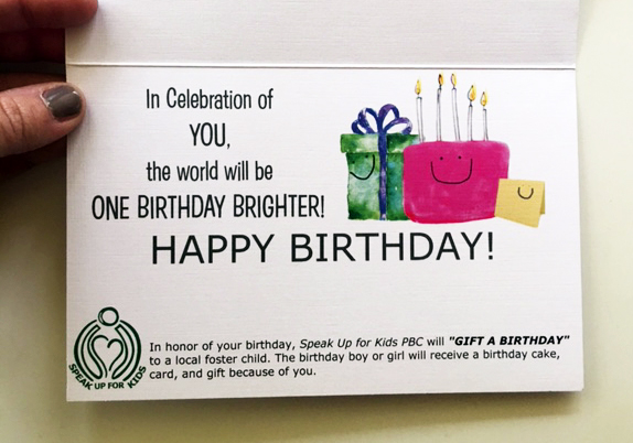 GIFT-A-BIRTHDAY™ - With every card purchased Speak Up for Kids of Palm Beach County will help celebrate a local foster child's birthday with a Cake, Card + Gift.