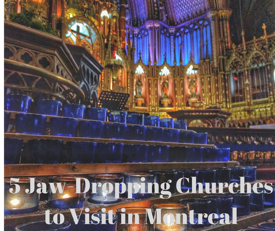 5 Jaw-Dropping Churches to Visit in Montreal.png