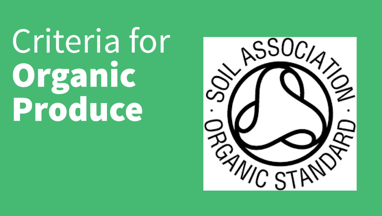 Link to Soil Association Criteria for Organic Produce