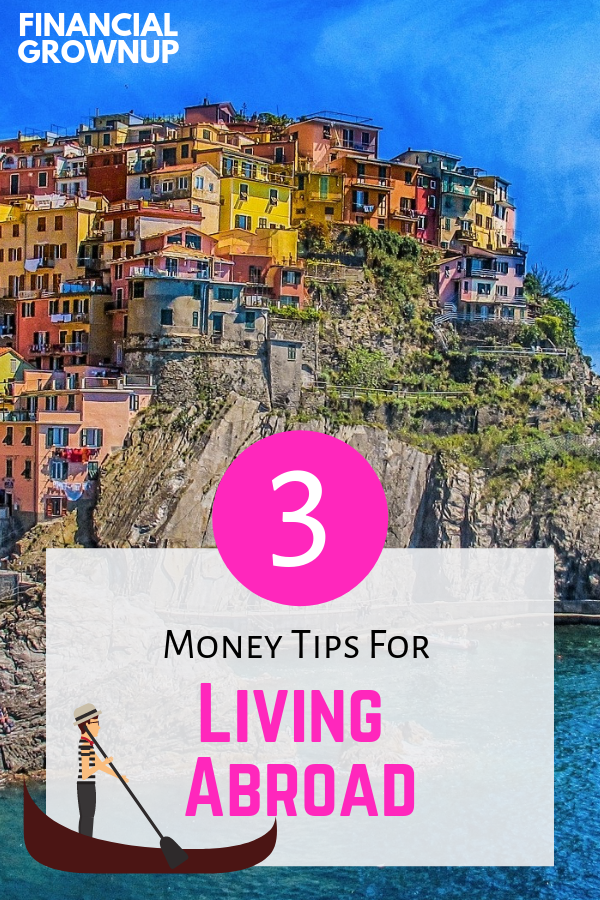 In this Financial Grownup podcast episode we talk about the 3 money tips for living abroad. #LivingAbroadForAYear #LivingAbroadTips