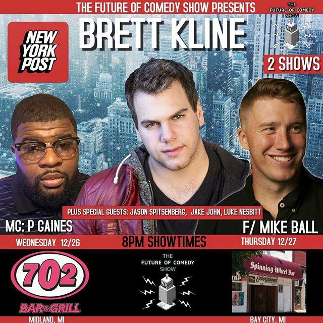Two shows this week! Tonight at the 702. @brett.kline @pgaine23 #standupcomedy #michigan #baycity #midland